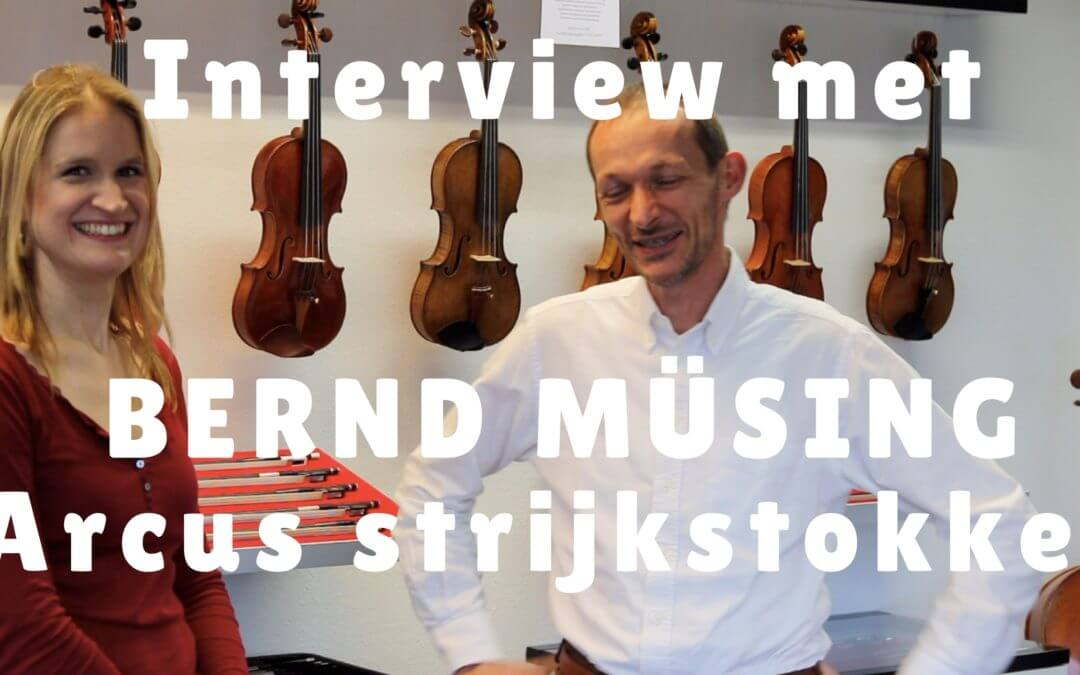 [Interview] Hoe een goede strijkstok je kan helpen met je vioolspel